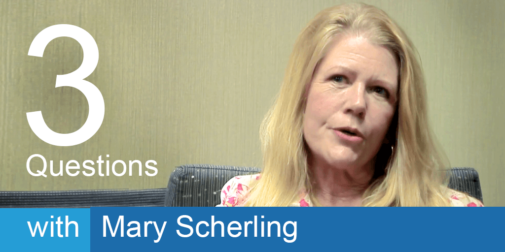 3 Questions with Mary Scherling