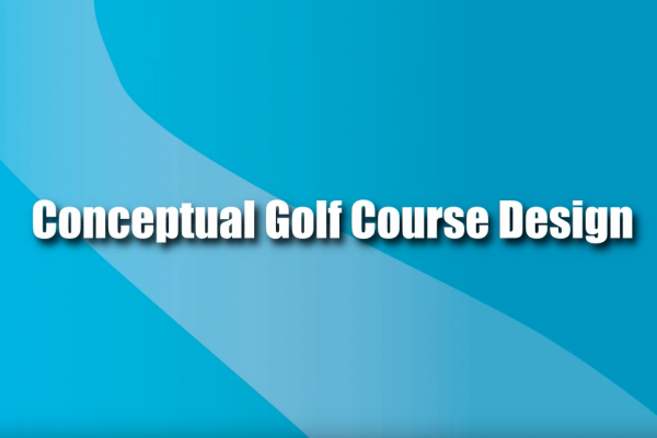 Jan. 8, 2013 Conceptual Golf Course Design (Video 4)