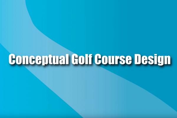 Jan. 8, 2013 Conceptual Golf Course Design (Video 4)