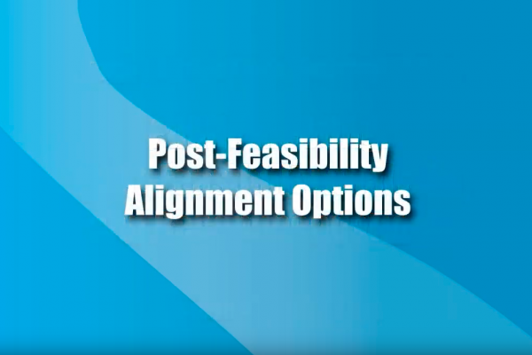 Sep. 13, 2012 Post-Feasibility Options (Video 3) Alignment Options