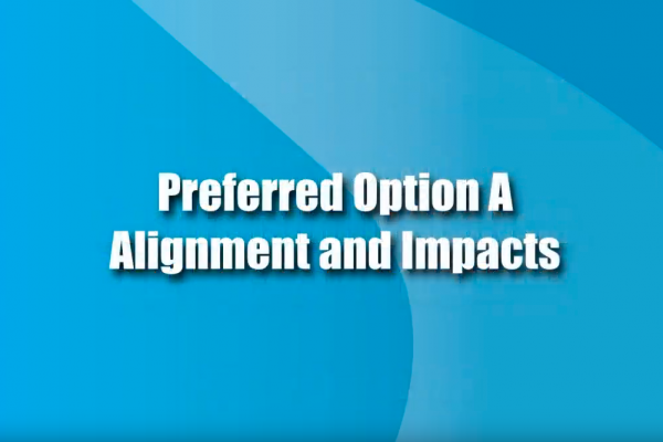 Sep. 13, 2012 Post-Feasibility Options (Video 4) Preferred Option A Alignment