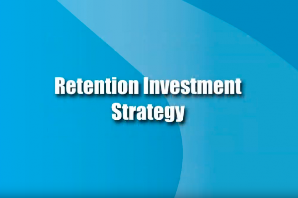 Sep. 13, 2012 Post-Feasibility Options (Video 5) Retention Investment Strategy