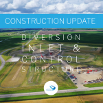July 2020 Construction Update // Diversion Inlet & Control Structure