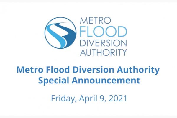 Metro Flood Diversion Board of Authority Special Announcement – April 9, 2021
