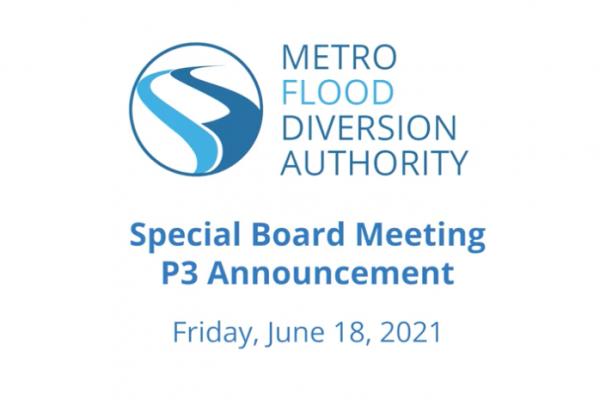Metro Flood Diversion Authority Special Meeting – P3 Announcement – June 18, 2021